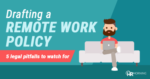 Drafting a Remote Work Policy