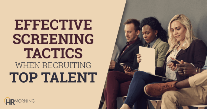Effective-screening-tactics-when-recruiting-top-talent