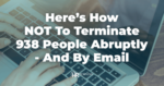 How Not to Terminate People By Email