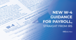New W-4 Guidance For Payroll