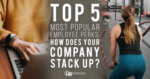 Top 5 Most Popular Employee Perks