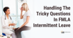 Tricky Intermittent FMLA