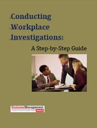 Conducting Workplace Investigations: A Step-by-Step Guide